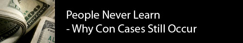 People Never Learn - Why Con Cases Still Occur