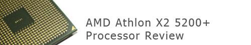 AMD Athlon X2 5200+ Processor Review