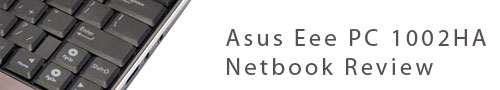 Asus Eee PC 1002HA Netbook Review