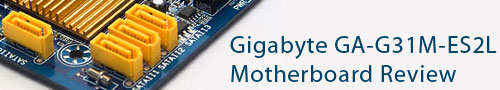 Gigabyte G31M-ES2L Motherboard Review
