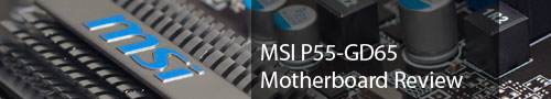MSI P55-GD65 Motherboard Review