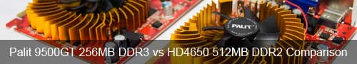 Palit 9500GT 256MB DDR3 vs HD4650 512MB DDR2 Comparison