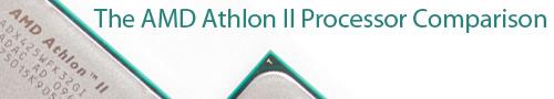 The AMD Athlon II Processor Comparison