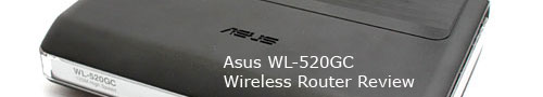 Asus WL-520GC Wireless Router Review