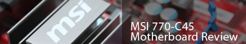 MSI 770-C45 Motherboard Review