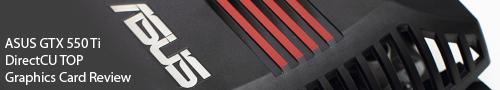 ASUS GTX 550 Ti DirectCU TOP Graphics Card Revieww