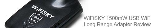WiFiSKY 1500mW USB WiFi Long Range Adapter Review