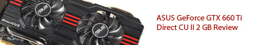 ASUS GeForce GTX 660 Ti Direct CU II 2 GB Graphic Card Review