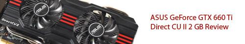 ASUS GeForce GTX 660 Ti Direct CU II 2 GB Graphic Card Review