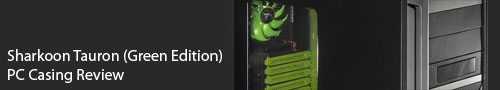 Sharkoon Tauron PC Casing Review (Green Edition)