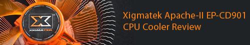 Xigmatek Apache-II EP-CD901 CPU Cooler Review