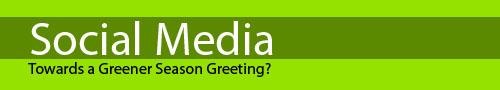 Social Media - Towards a Greener Season Greeting?