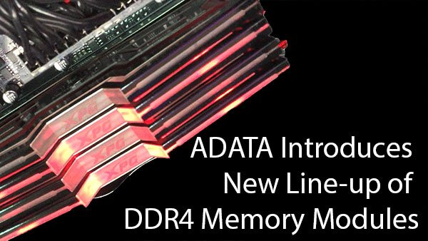 [Computex 2016] ADATA Introduces New Line-up of DDR4 Memory Modules 5