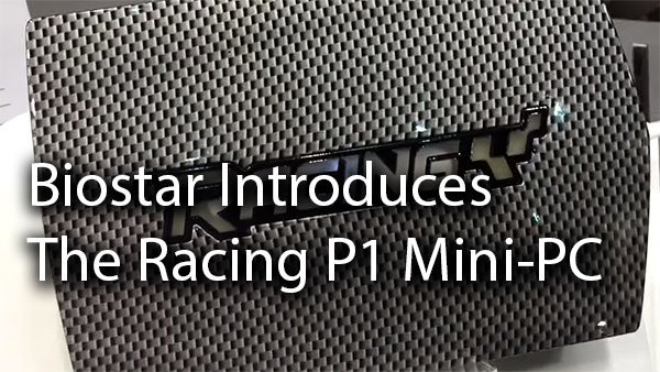 [Computex 2016] Biostar Introduces the Racing P1 Mini-PC 2