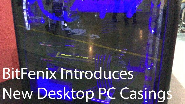 [Computex 2016] BitFenix Introduces New Desktop PC Casings 8