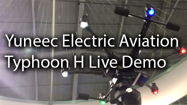 Yuneec Electric Aviation Typhoon H Live Demo 1