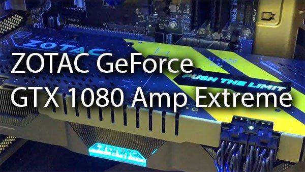 [Computex 2016] ZOTAC GeForce GTX 1080 Amp Extreme 8