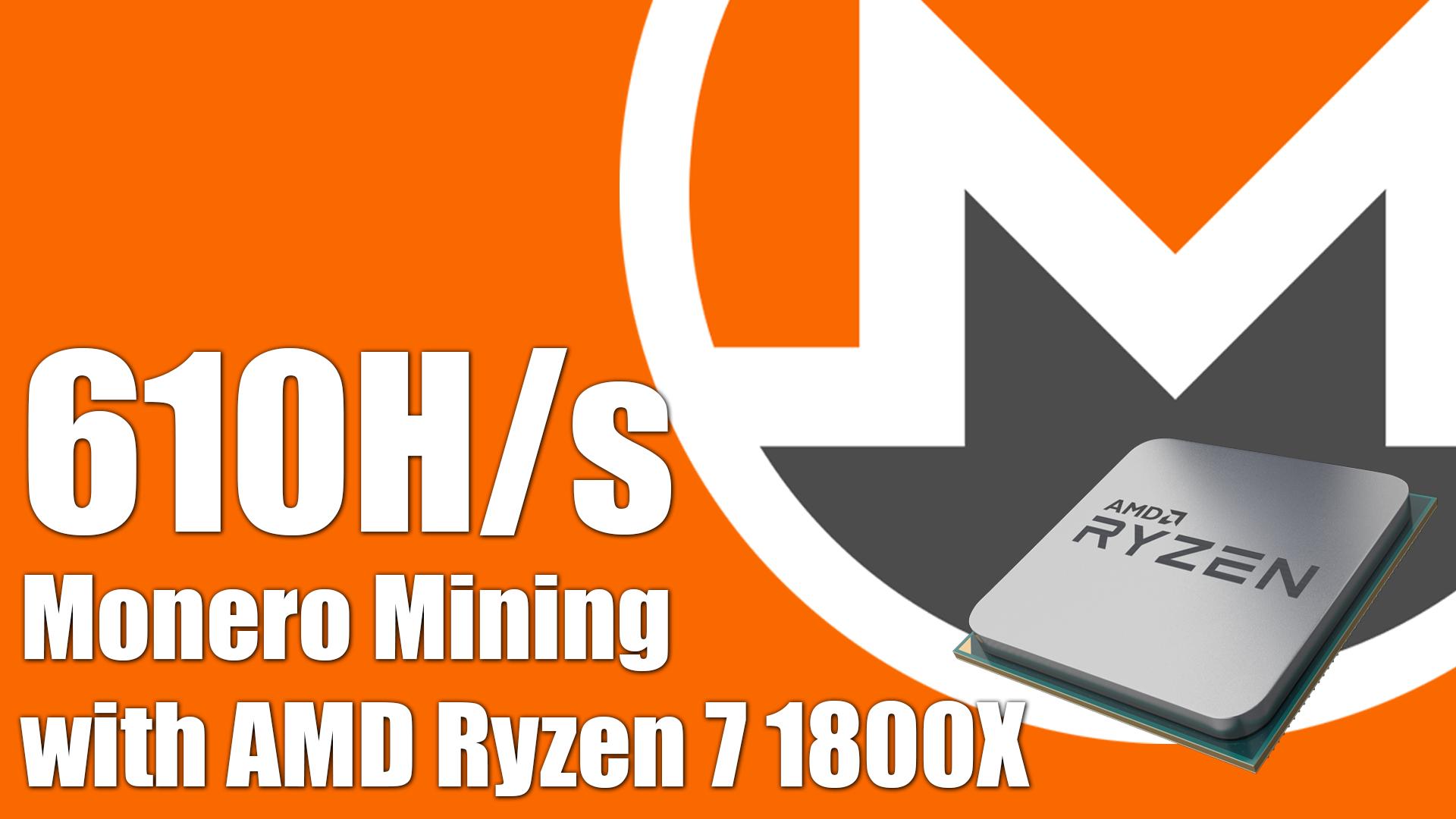 610H/s Monero Mining with AMD Ryzen 7 1800X - Cointalk 3