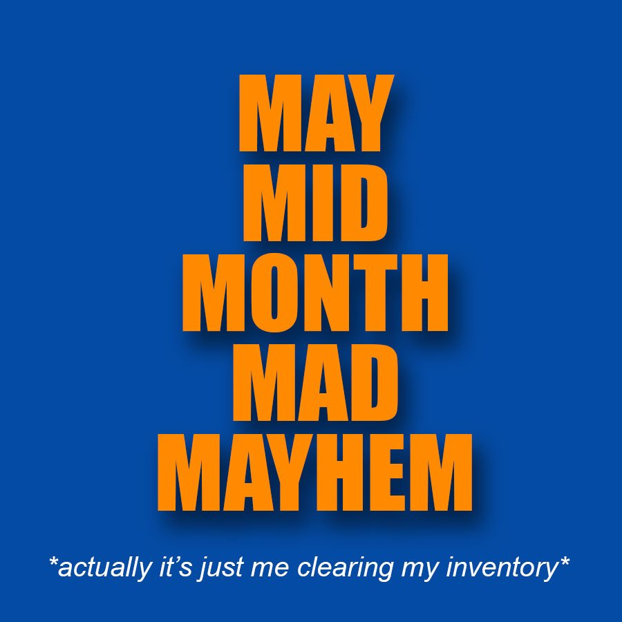 May Mid Month Mad Mayhem Sale at goldfries! 2